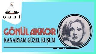 Gönül Akkor / Kanaryam Güzel Kuşum
