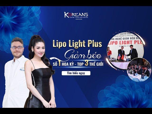 Ra mắt Công nghệ Lipo Light Plus - Giảm béo số 1 Hoa Kỳ - Top 3 Thế giới