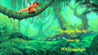 "Cover: ""Strangers Like Me"" from Disney's Tarzan"