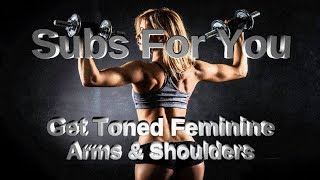 Get Toned Feminine Arms  & Shoulders  - Binaural + Isochronic + Aff