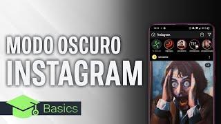 Cómo activar el MODO OSCURO de INSTAGRAM en ANDROID | XTK Basics