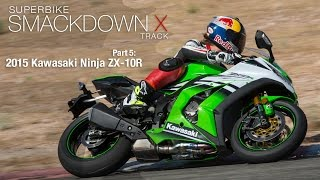 2015 Kawasaki Ninja ZX-10R - Superbike Smackdown X Part 5 - MotoUSA