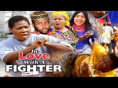 IN LOVE WITH A FIGHTER 3 - 2018 LATEST NIGERIAN NOLLYWOOD MOVIES || TRENDING NOLLYWOOD MOVIES