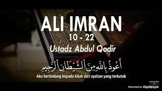 Murottal Alquran Merdu_Ali Imron :10-22 __Ust Abdul Qodir
