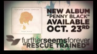 Further Seems Forever - Rescue Trained (Lyric Video)