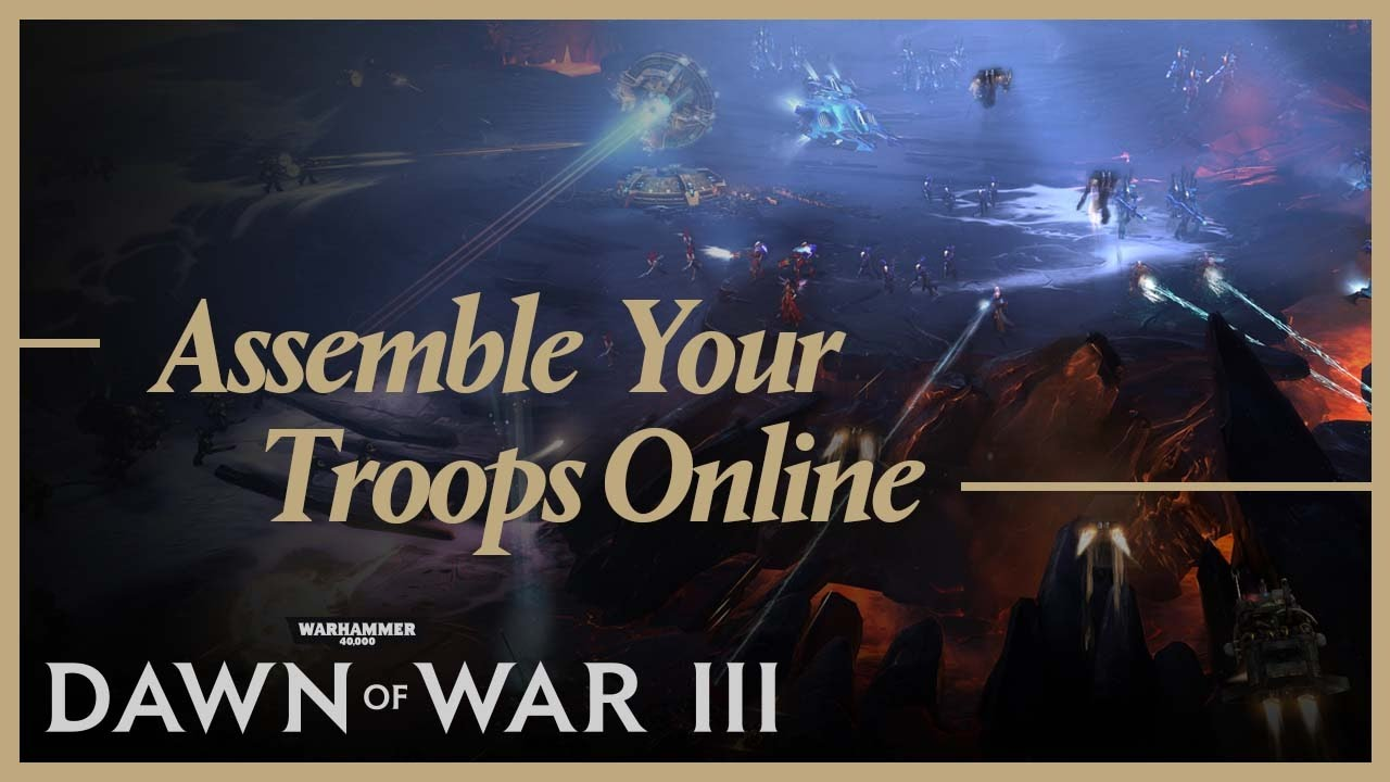 Dawn of War III: Assemble Your Troops Online