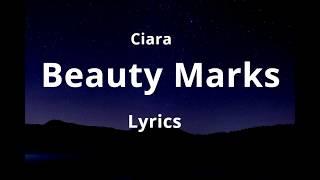 Ciara   Beauty Marks (Lyrics)