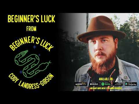 Cody Landress-Gibson - Beginner's Luck [Official Audio]