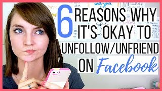 6 Reasons Why It's Okay to Unfollow/Unfriend Your Facebook Friends | Michelle Booth