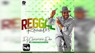 Reggae Revival vol 3 (DJ Claimax Dee) Tarrus Riley, Romain Virgo, Chris Martin, Chronixx & more