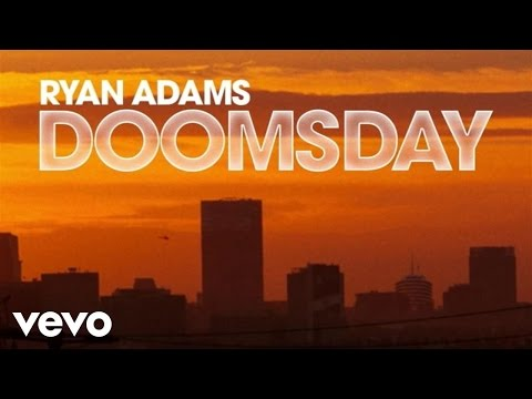 Ryan Adams - Doomsday (Audio)