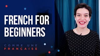 How to start learning French: Tips for Beginners