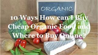 10 Ways How can I Buy Cheap Organic Food and Where to Buy Online