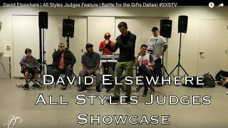 David Elsewhere | All Styles Judges Feature | Battle for the Gifts Dallas| #SXSTV