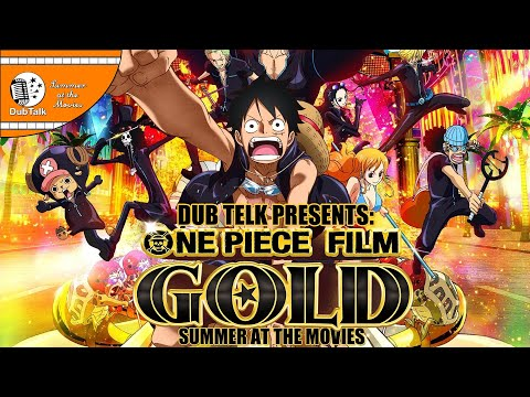 Dub Talk Presents: Summer at the Movies - One Piece Film Gold