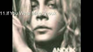 Anouk 11.If You Were Mine