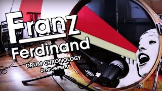 Franz Ferdinand: Drum Chronology - Denis Weber