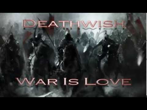 Deathwish - Deathwish - War Is Love