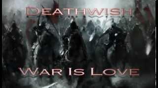 Deathwish - War Is Love