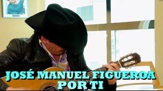 """Video thumbnail of """"JOSE MANUEL FIGUEROA - POR TI (Versión Pepe's Office)"""""""
