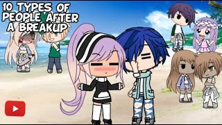 """""""10 Types Of People After A Breakup """"🤳 Gacha Life   Stories🎬"""