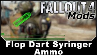 Fallout 4 Mods - Flop Dart Syringer Ammo