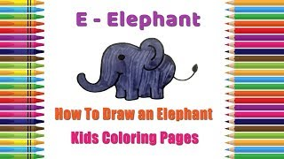 How To Draw An Elephant Coloring Pages | Alphabets Coloring Pages | Baby Coloring Videos | Elephant