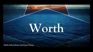 Worth by Anthony Brown and Group Therapy