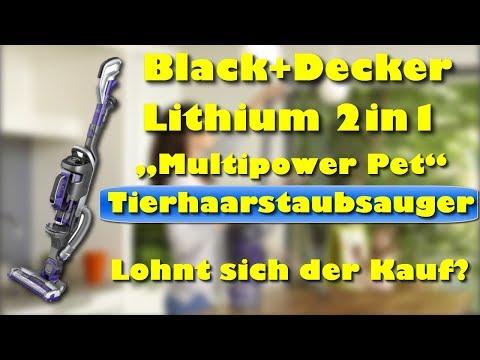 "Black+Decker Lithium 2in1 Akku Stielsauger ""Multipower Pet"" - Bester Tierhaarstaubsauger ?"