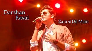 Darshan Raval, Jannat movie song, Zara Si Dil Mein De Jagah Tu, Emraan Hashmi, At live,