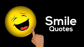 Beautiful Collection of Smile Quotes and Sayings