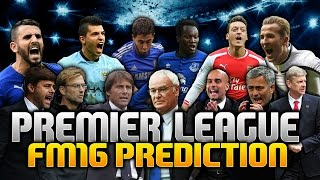 PREMIER LEAGUE 2016/17 PREDICTIONS  Football Manager 2016