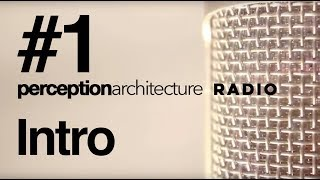 Episode #1 - Intro to Perception Architecture Radio