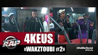 """[Exclu] 4Keus """"Wakztoubi #2"""" #PlanèteRap"""