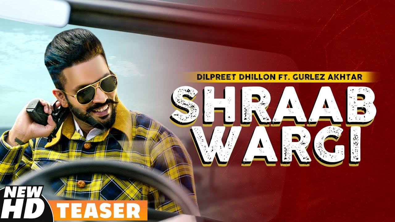 Shraab Wargi Song Lyrics by Dilpreet Dhillon Ft Gurlez Akhtar