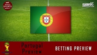 2014 World Cup Betting: Team Portugal Preview
