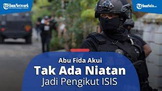 OVERVIEW: Kisah Kelam Terpapar Radikalisme, Abu Fida Akui Tidak Ada Niatan