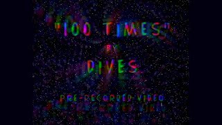 "DIVES – ""100 Times"""