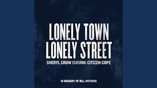 Sheryl Crow Lonely Town, Lonely Street