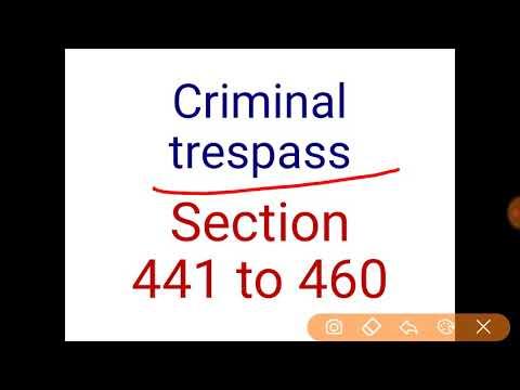 Criminal trespass  section 441 to 460 ipc