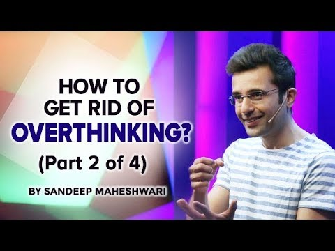 #1 How to get rid of Overthinking? By Sandeep Maheshwari I Hindi