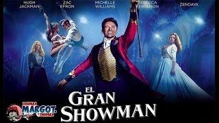 """""""Último día de espectáculos"""" - Criticas de la película El Gran Showman"""