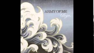 Army of Me - Meet You At The Mouth