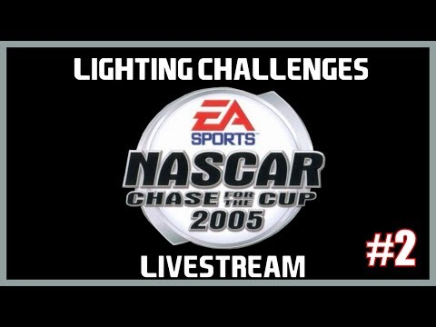 More Lighting Challenges: NASCAR 2005 Chase For The Cup Livestream #2