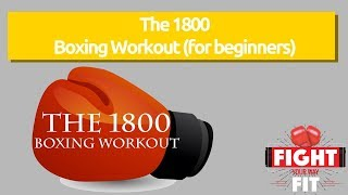 The 1800 Boxing Workout for Beginners