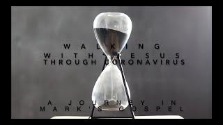 Walking with Jesus through Coronavirus – Part 2