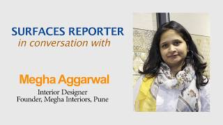Designer Megha Aggarwal in conversation with Surfaces Reporter