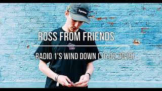 Ross From Friends    Radio 1's Wind Down (16.02.2019)