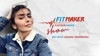 Fit Maker Show #004 – Joanna Podgórska