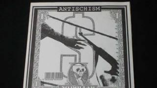Antischism - Salvation or Annihilation